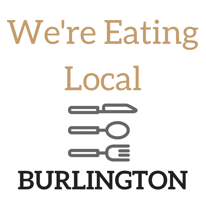 We're Eating Local - Burlington (Follow Us & Win)