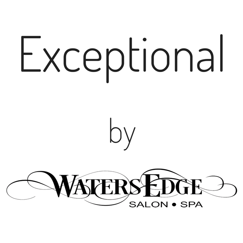 EXCEPTIONAL by Waters Edge Salon and Spa