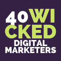 40 Wicked Digital Marketers