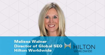keynote speaker Melissa Walner Director, Global SEO, Hilton Worldwide