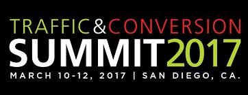 traffic & conversion summit 2017 march 10-12, 2017 san diego, ca