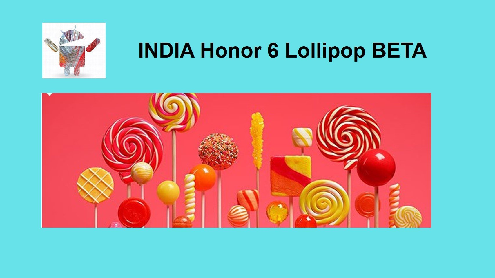 B506, B507, Honor 6 lollipop Beta