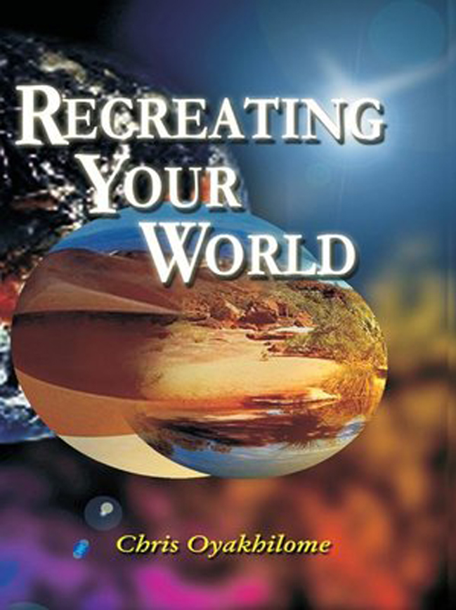 Recreating Your World by Chris Oyakhilome