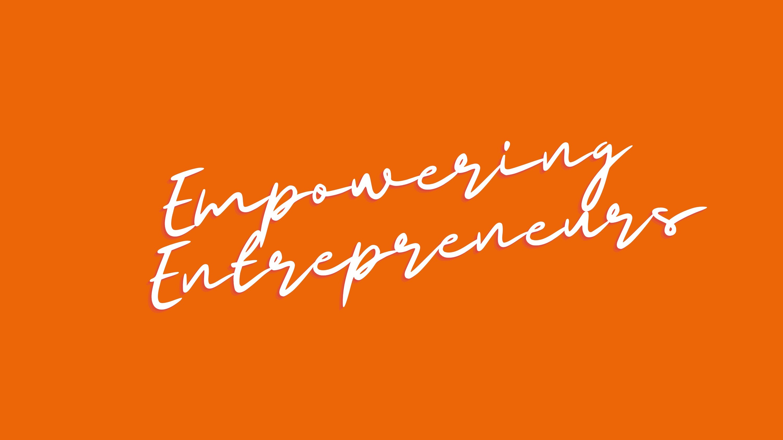 Empowering Entrepreneurs
