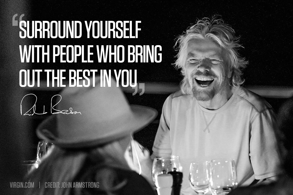 Surround Yourself With People Who Bring Out The Best In You Virgin