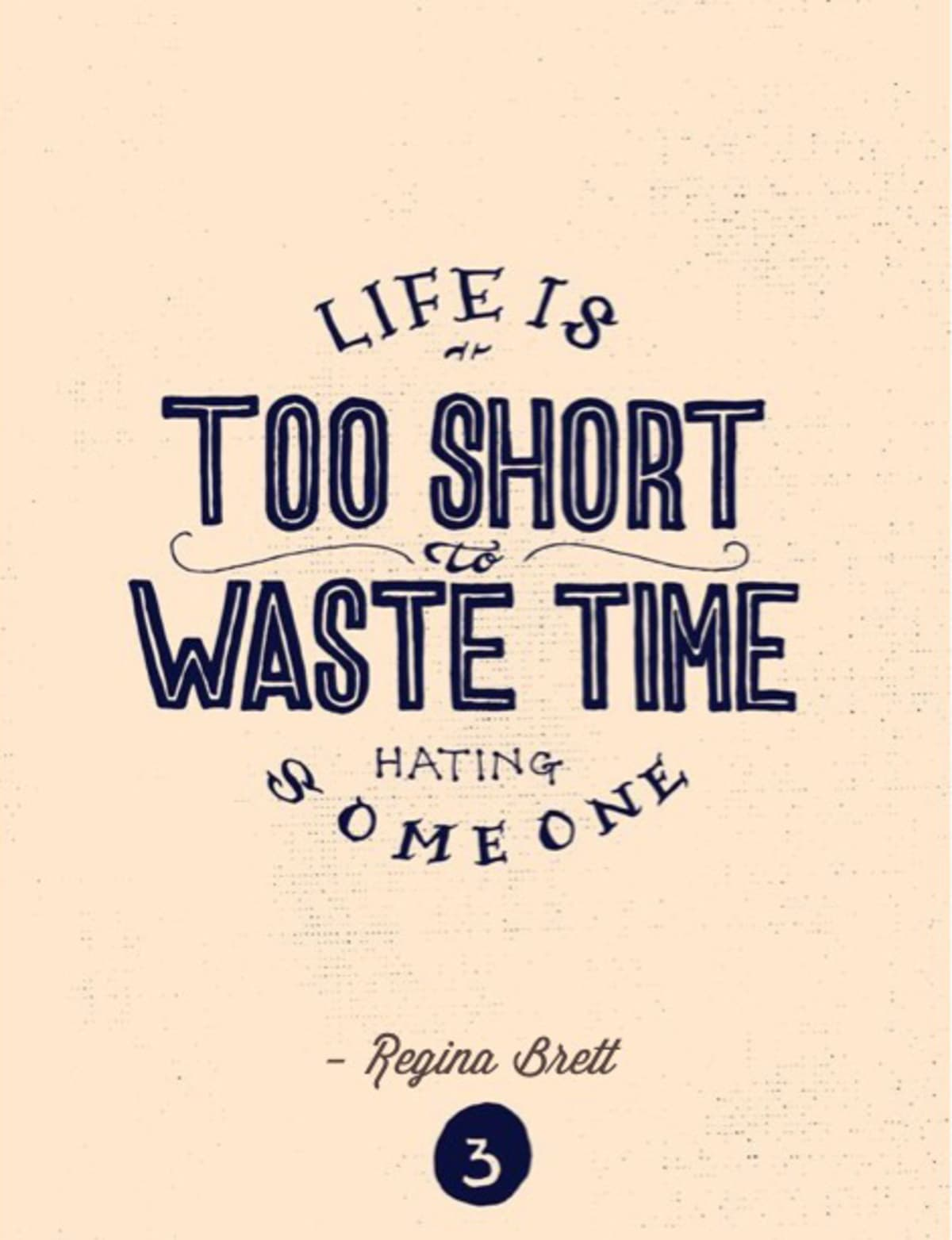 Life Is Too Short To Waste Time Hating Anyone Virgin