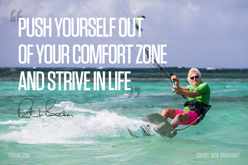 Push yourself out of your comfort zone and strive in life