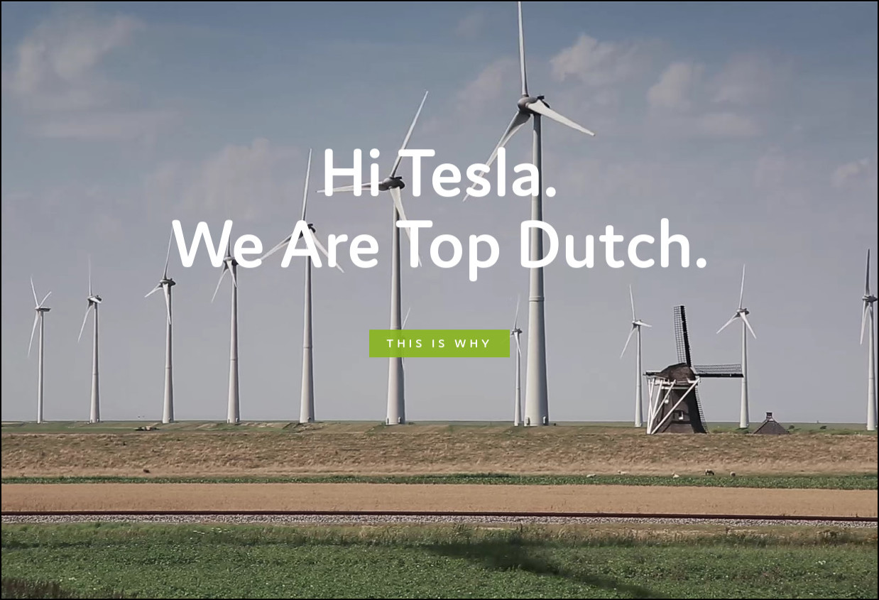 Hi Tesla. We Are Top Dutch.