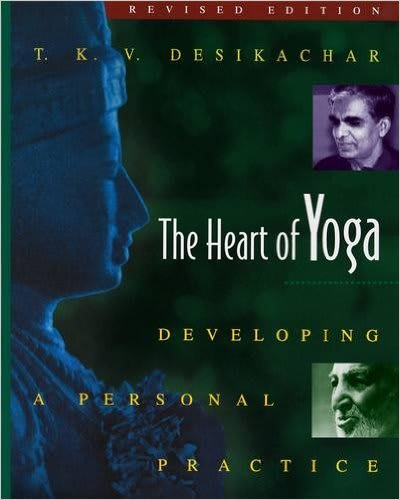The Heart of Yoga - Yoga Book By T. K. V. Desikachar