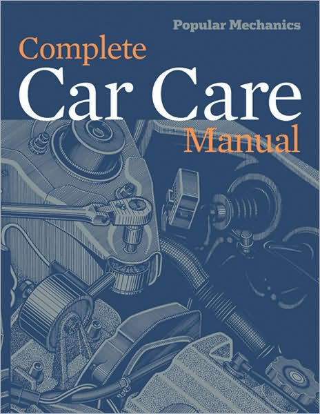 10 Best Books on Automotive Technology - Popular Mechanics Complete Car Care Manual