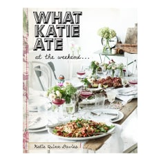 What Katie Ate: At the Weekend by Katie Quinn Davies