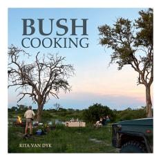 Bush Cooking by Rita Van Dyk