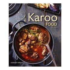 Karoo Food by Gordon Wright
