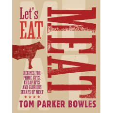 Let's Eat Meat by Tom Parker Bowles