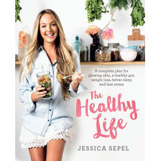The Healthy Life by Jess Sepel