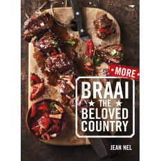 More Braai the Beloved Country by Jean Nel