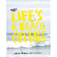 More Life's a Beach Cottage by Neil Roake