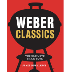 Weber Classics: The Ultimate Braai Book by Jamie Purviance