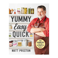 Yummy, Easy, Quick by Matt Preston