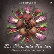 The Mandala Kitchen: 100 Nourishing Recipes to Heal Your Gut by Marlien Wright