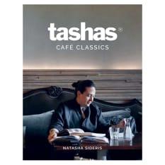 Tasha's Café Classics by Natasha Sideris