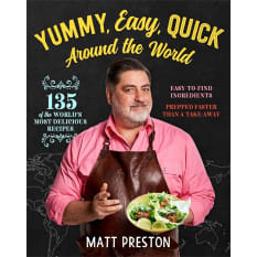 Yummy Easy Quick: Around the World by Matt Preston