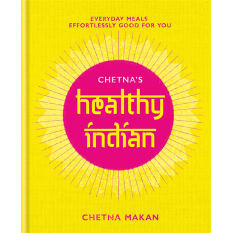 Chetna's Healthy Indian by Chetna Makan