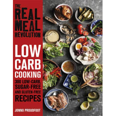 Real Meal Revolution: Low Carb Cooking by Jonno Proudfoot