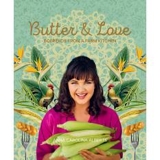 Butter & Love by Anna Carolina Alberts