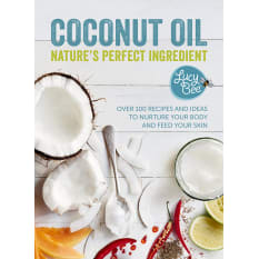 Coconut Oil: Nature's Perfect Ingredient by Lucy Bee