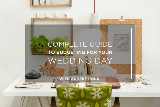 complete guide to budgeting for your wedding day with anneke roux