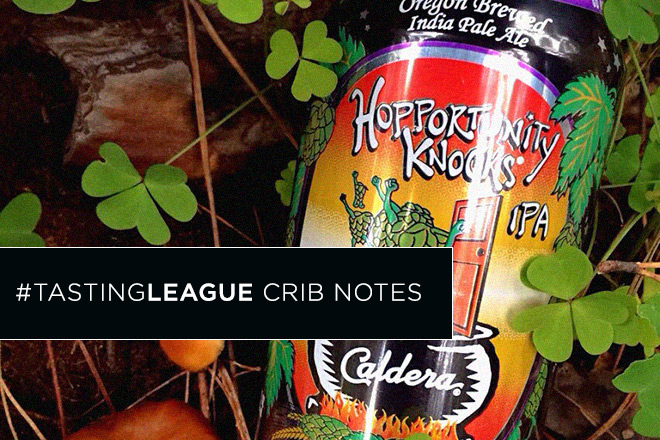 TastingLeague crib notes: Caldera - Hopportunity Knocks