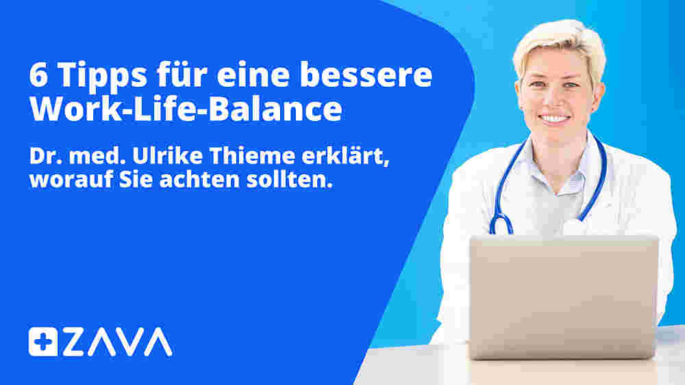 6 Tipps für eine bessere Work-Life-Balance - Dr. med Ulrike Thieme erklärt, worauf Sie achten sollten