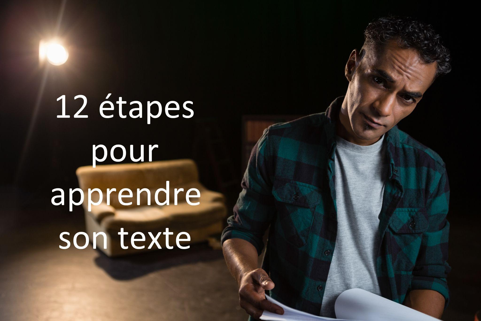 12 étapes pour apprendre son texte