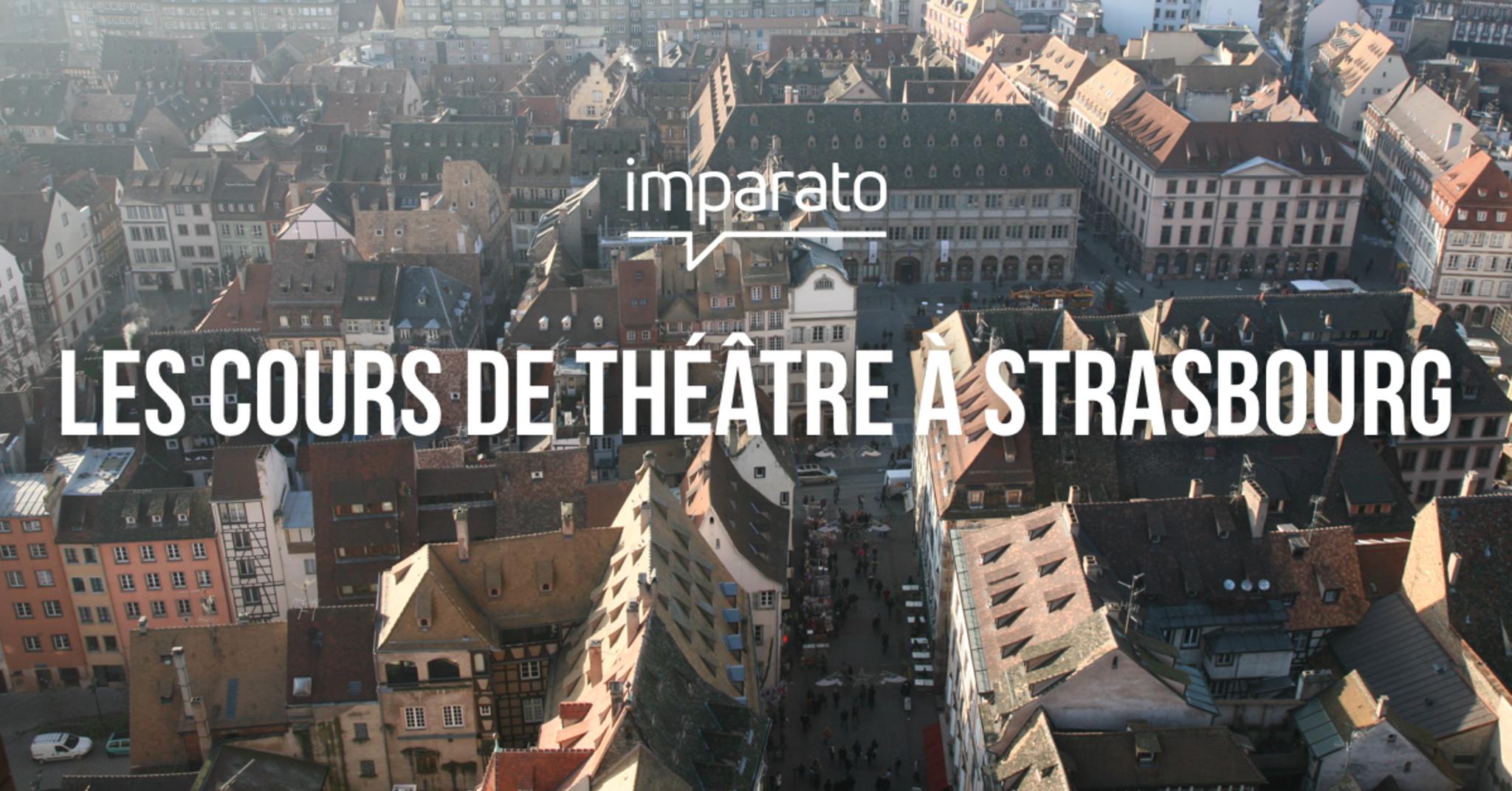 Cours de théâtre à Strasbourg