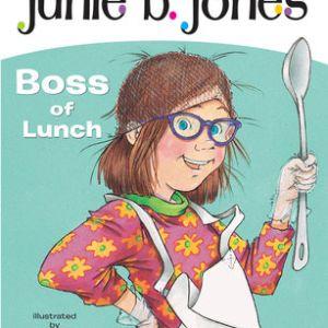 Junie B., First Grader: Boss of Lunch (Junie B. Jones #19)