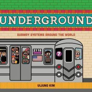Underground: Subway Systems Around the World