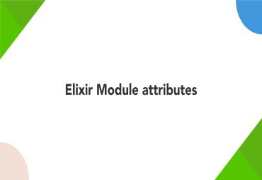 Accumulating Attributes In Elixir