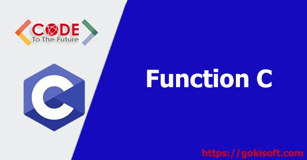 16. Tìm hiểu function trong lập trình C - Lập Trình C