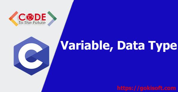 04. Tìm hiểu biến & kiểu dữ liệu trong C - Lập trình C