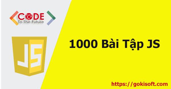 1000 Bài tập JavaScript - Lập Trình JavaScript