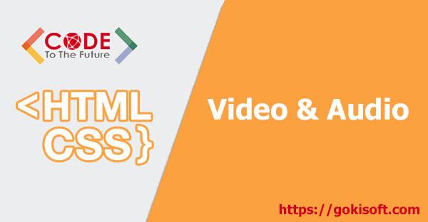 19. Tìm hiểu tag videos, audio trong HTML/CSS/JS