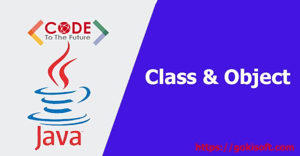 06. Tìm hiểu về Class và Object trong lập trình Java - Lập trình Java căn bản