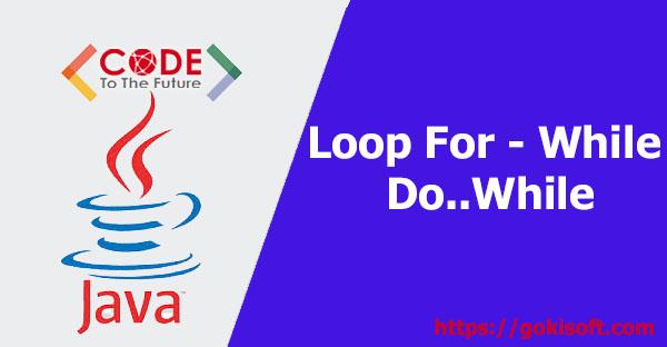 05. Tìm hiểu Loop (for, while, do while) - Lập trình Java căn bản