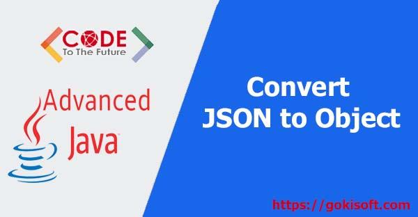 12. Chuyển đổi json sang object java (sử dụng thư viện gson) - lập trình java nâng cao