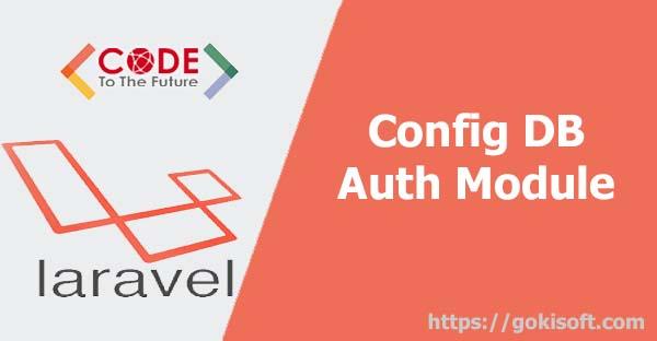 03. Hướng dẫn cấu hình cơ sở dữ liệu và bật chức năng auth có sẵn trong Laravel