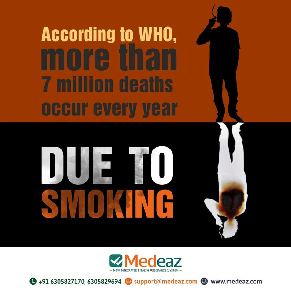 Did you know? According to WHO, more than 7 million deaths occur every year due to smoking.