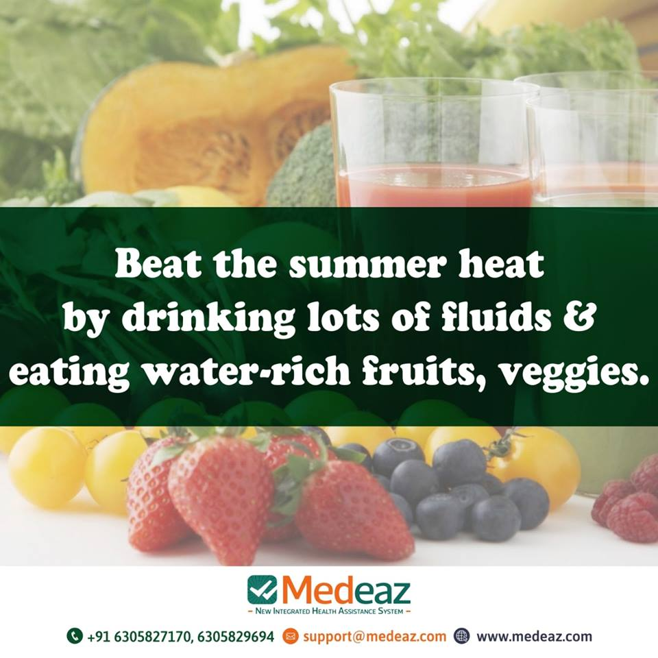 Beat the summer heat by drinking lots of fluids & eating water-rich fruits, veggies.