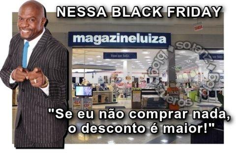 Black Friday se eu não comprar nada o desconto é maior